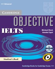 Objective IELTS Advanced / Student's Book with CD-ROM- Учебник за сертификатния изпит IELTS.