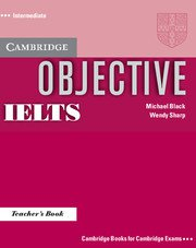 Objective IELTS Intermediate / Teacher's Book- Учебник за учителя