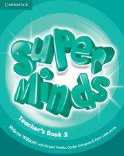 Super Minds Level 3 Teacher\'s Book.Ръководство за учителя.