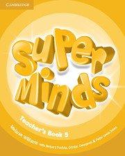 Super Minds Level 5 Teacher\'s Book.Ръководство за учителя.