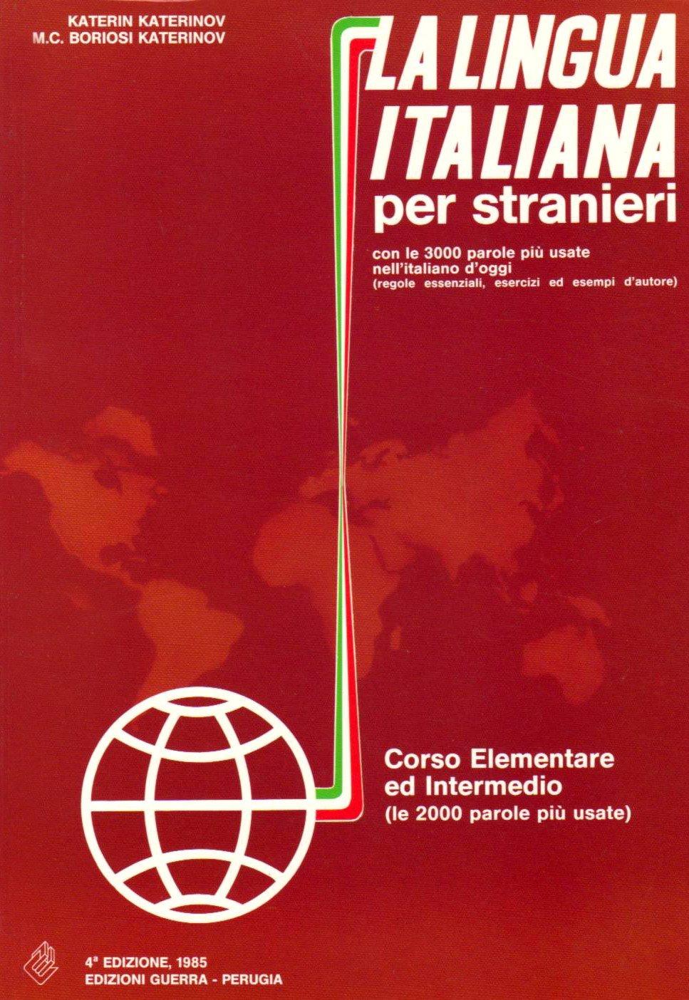 LA LINGUA ITALIANA PER STRANIERI. Corso Elementare ed Intermedio (A1-A2)<br>Учебник по италиански език