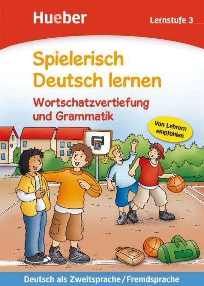 Wortschatzvertiefung und Grammatik-Lernstufe 3
