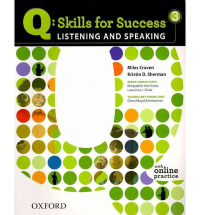 Q Skills for Success Listening and Speaking 3 Student Book with Online Practice.Комуникативен курс по английски език ниво B1.