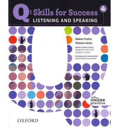 Q Skills for Success Listening and Speaking 4 Student Book with Online Practice.Комуникативен курс по английски език ниво B2.