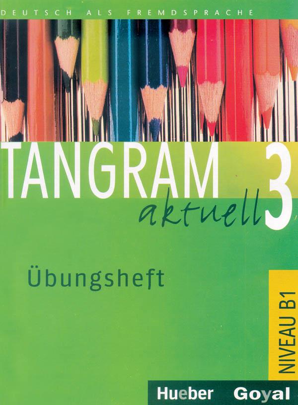 TANGRAM AKTUELL 3 ÜBUNGSHEFT (B1) Учебна тетрадка по немски език
