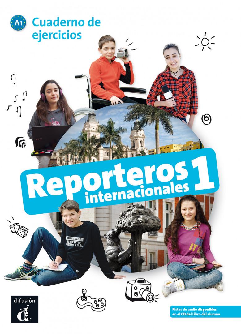 Reporteros internacionales 1 · Nivel A1 Cuaderno de ejercicios