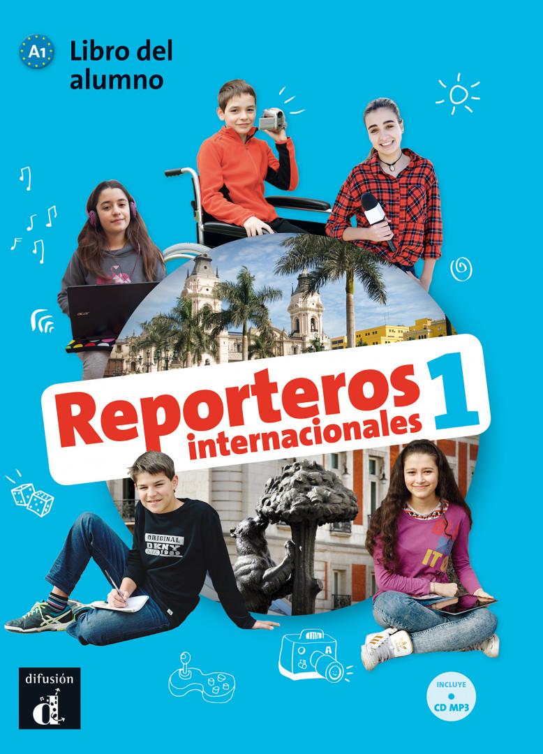 Reporteros internacionales 1 · Nivel A1 Libro del alumno + CD