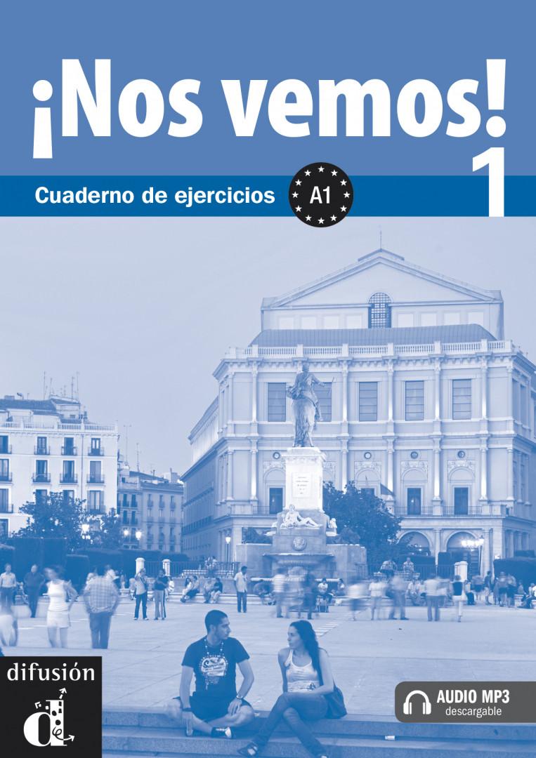¡Nos vemos! 1 · Nivel A1 Cuaderno de ejercicios + MP3 descargable. Учебна тетрадка по испански език.