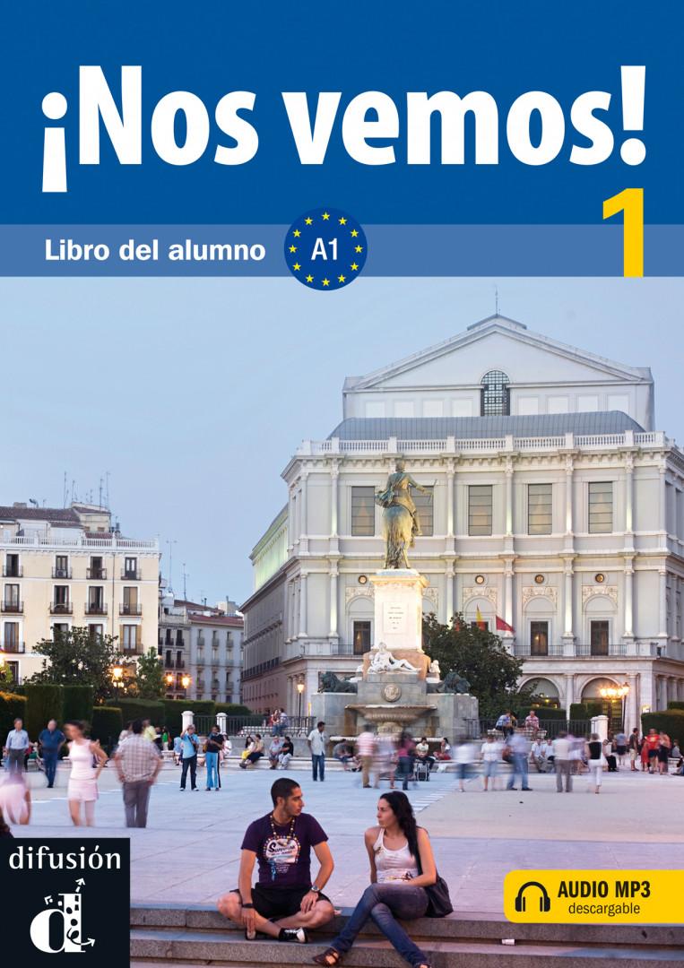 ¡Nos vemos! 1 · Nivel A1 Libro del alumno + MP3 descargable.Учебник по испански език.