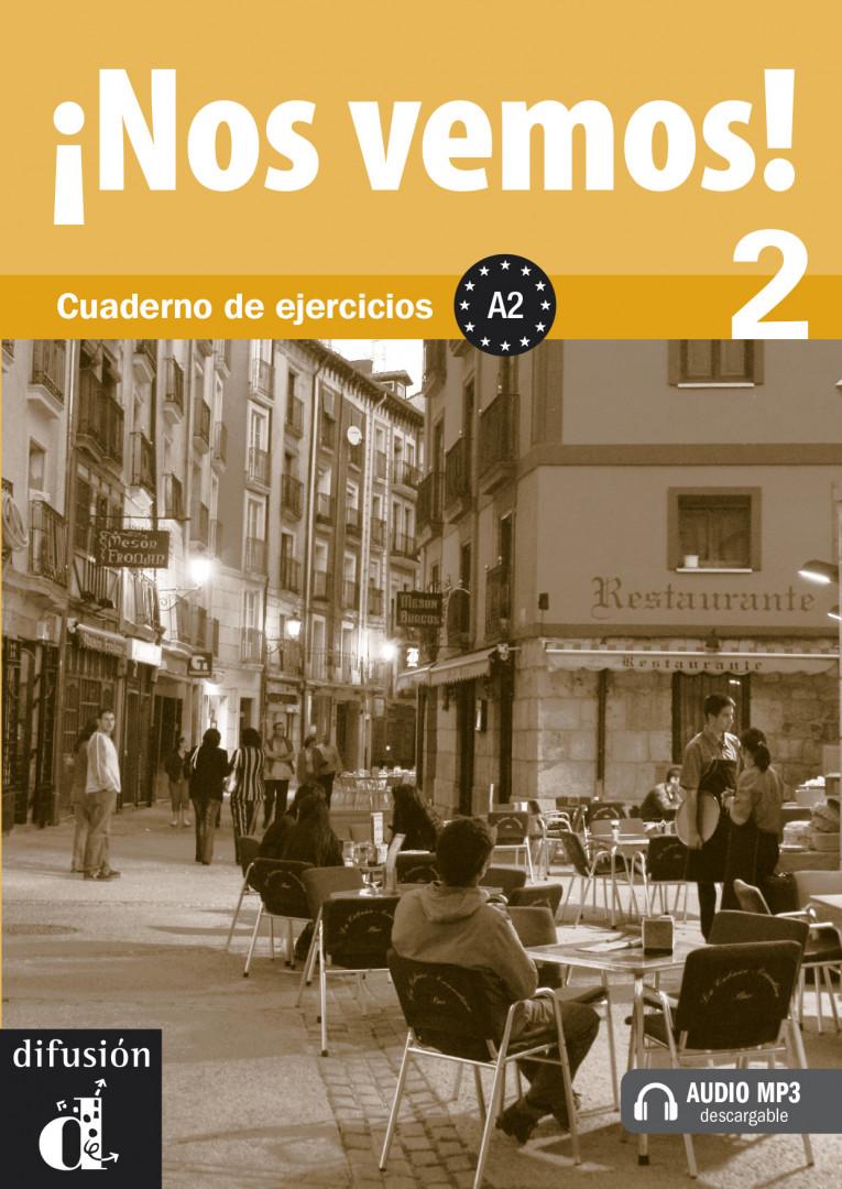 ¡Nos vemos! 2 · Nivel A2 Cuaderno de ejercicios + MP3 descargable.Учебна тетрадка по испански език.