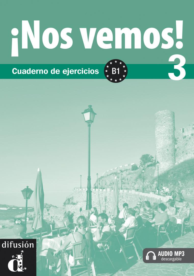 ¡Nos vemos! 3 · Nivel B1 Cuaderno de ejercicios + MP3 descargable.Учебна тетрадка по испански език.