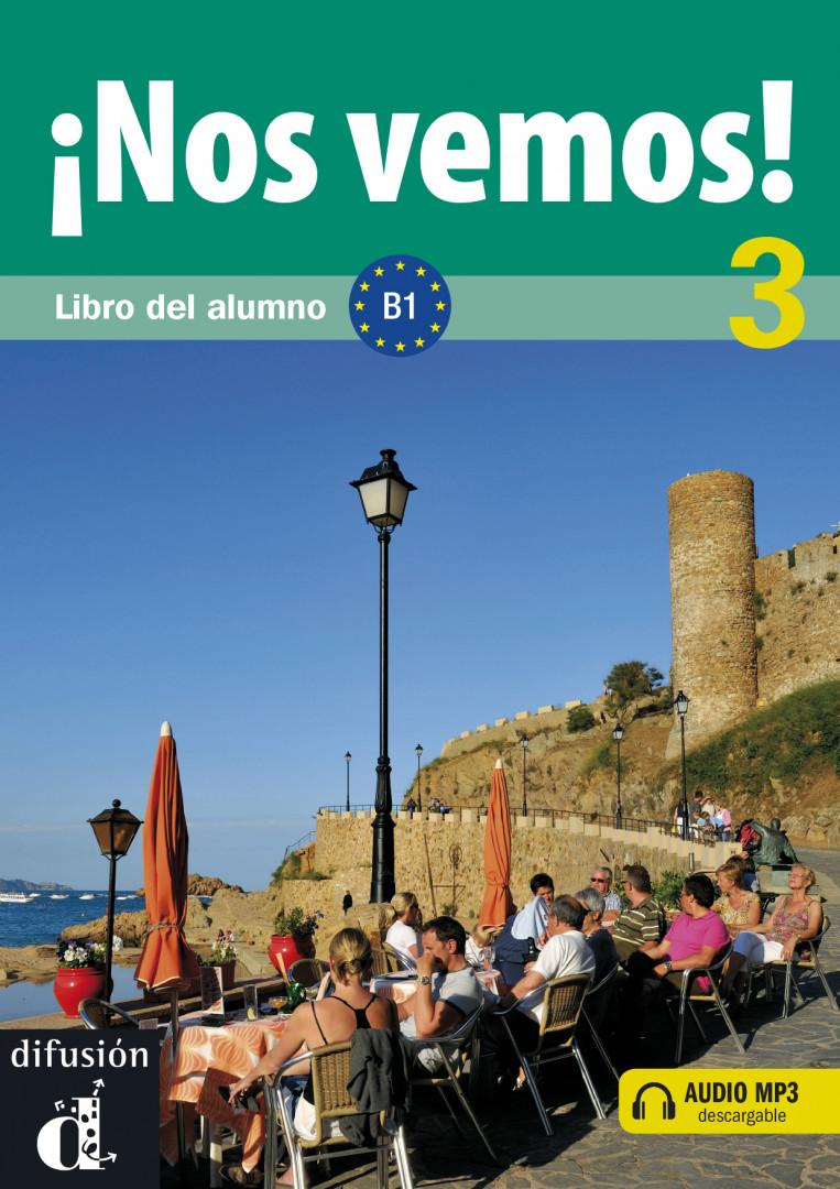 ¡Nos vemos! 3 · Nivel B1 Libro del alumno + MP3 descargable.Учебник по испански език.
