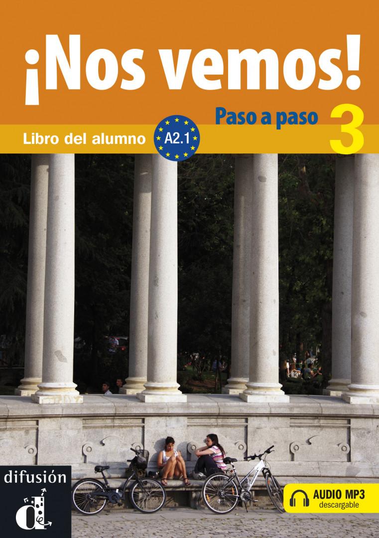 ¡Nos vemos! Paso a paso 3 · Nivel A2.1 Libro del alumno + MP3 descargable