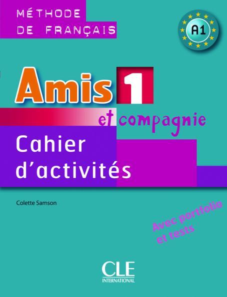 Amis et compagnie - Niveau А1 - Cahier d'activités