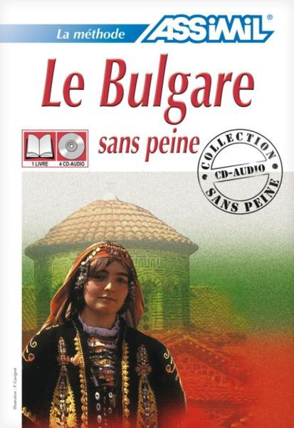 Le Bulgare sans peine:1 Livre+ 4 CD-Audio- Учебник по български език за френскоговорящи