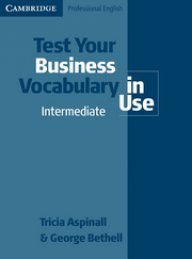 Test Your Business Vocabulary in Use Intermediate Edition with answers