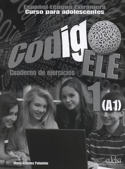 CÓDIGO ELE 1. CUADERNO DE EJERCICIOS A1