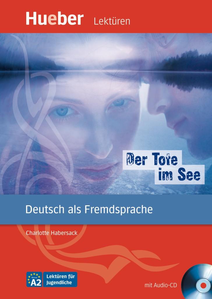 Der Tote im See. Leseheft mit Audio-CD.Адаптирана книга за ниво А2