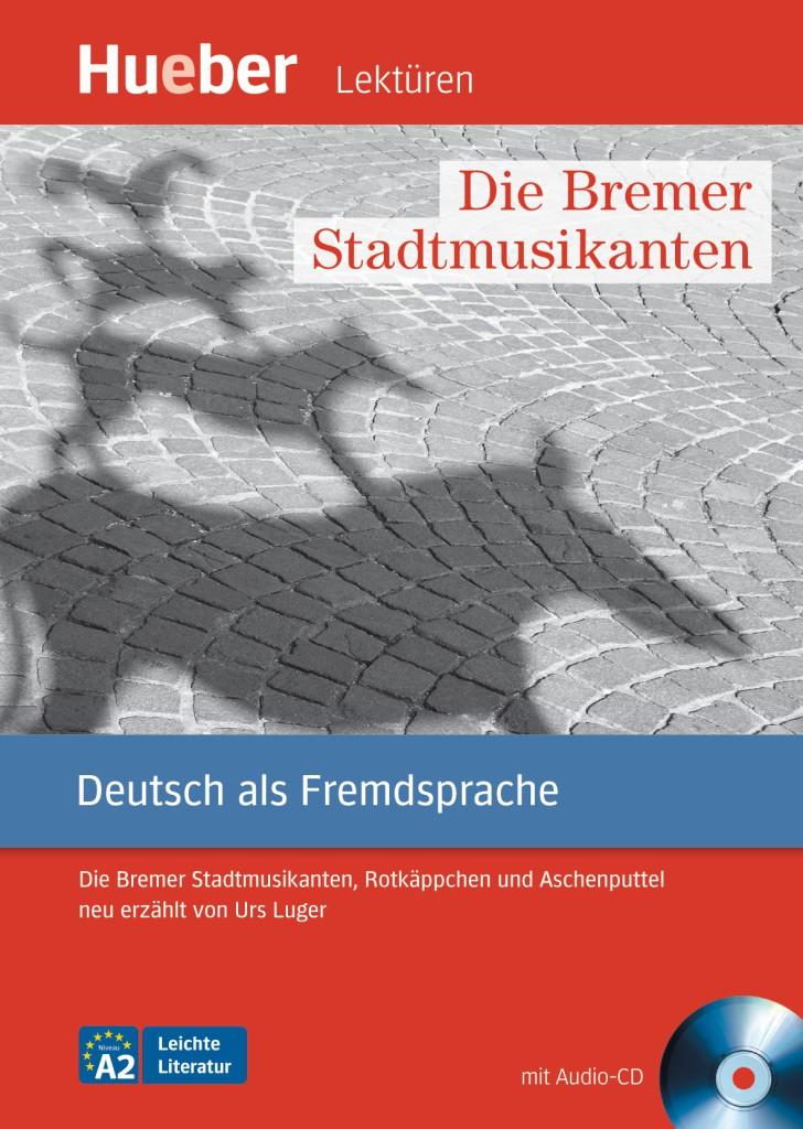 Die Bremer Stadtmusikanten. Leseheft mit Audio-CD.Адаптирана книга за ниво А2.