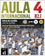 Aula internacional 4 Nueva edición B2.1 Libro del alumno + CD- Учебна система по испански език ниво B2.1