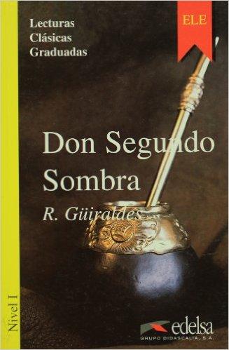 Don Segundo Sombra. Nivel 1- Адаптирана книга на испански за ниво А1.