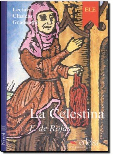 La Celestina. Nivel 3- Адаптирана книга на испански за ниво B1.