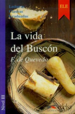 La vida del Buscón. Nivel 3- - Адаптирана книга на испански за ниво B1.