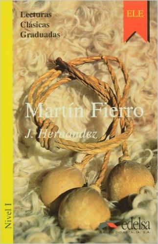 Martin Fierro. Nivel 1- Адаптирана книга на испански за ниво А1.
