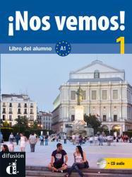 Nos vemos! Nivel 1 Libro del alumno + CD- Учебник по испански език ниво А1.