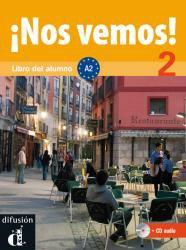 Nos vemos! Nivel 2 Libro del alumno + CD- Учебник по испански език ниво А2.