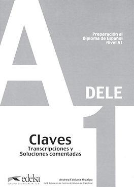 PREPARACION AL DIPLOMA DE ESPAÑOL NIVEL A1 DELE CLAVES  - Отговори към помагалото за подготовка за сертификат по испански език DELE - A1
