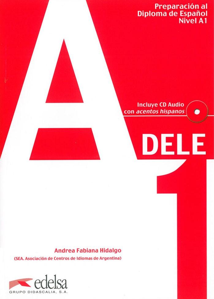 PREPARACIÓN AL DELE A1. LIBRO + CD- Подготовка за сертификат по испански език DELE - A1 с аудио диск