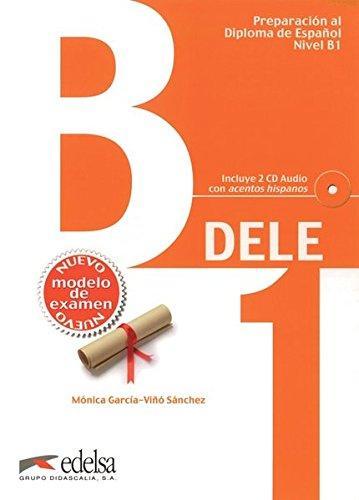 PREPARACIÓN AL DELE B1. LIBRO + CD - Подготовка за сертификат по испански език DELE - B1 inicial с аудио диск