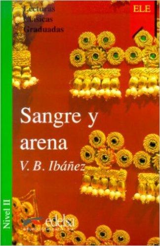 Sangre y Arena.Nivel 2- Адаптирана книга на испански за ниво А2.