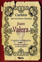 Cuentos por escritores famosos: Jaun Valera - Cuentos adaptados. Адаптирани разкази на испански език