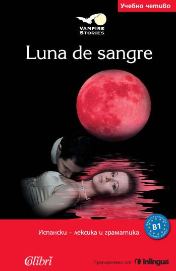 Luna de sangre.Адаптирана книга на испански език ниво В1.