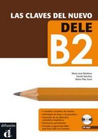 Las claves del nuevo DELE B2 Libro del alumno + CD