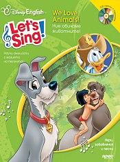 Let's Sing: Ние обичаме животните! + CD