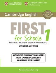 Cambridge English First for Schools Practice Tests (NEW edition for revised exam 2015).First for Schools 1 NEW Student's Book without Answers.Четири практически теста за изпита First Certificate for Schools.