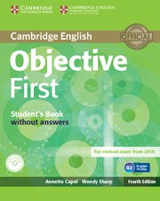 Objective First Forth Edition <br> Student's Book + CD-ROM
