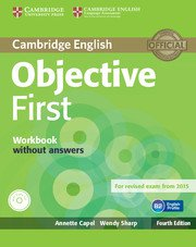 Objective First Forth Edition <br> Workbook + Audio CD