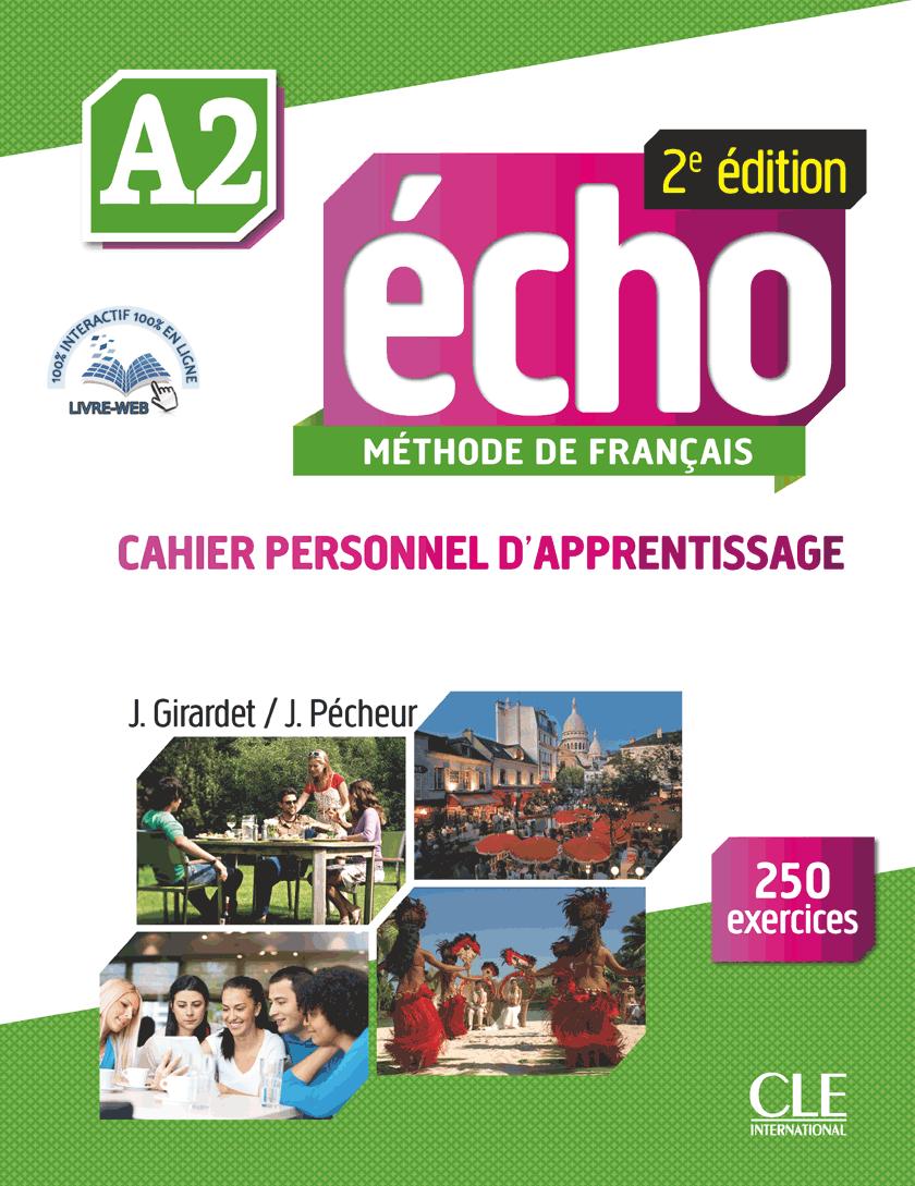 ÉCHO A2 Cahier pesonnel d\'apprentissage + DVD-Rom + livre-web A2 2e édition - Учебна тетрадка по френски език за ниво А2 с аудио диск, отговори и интерактивни упражнения, 2-ро издание