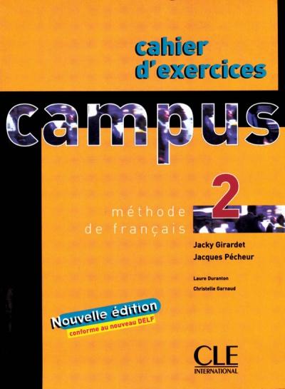 Campus 2 - édition 2006 - Cahier d'exercices.Учебна тетрадка по френски език.