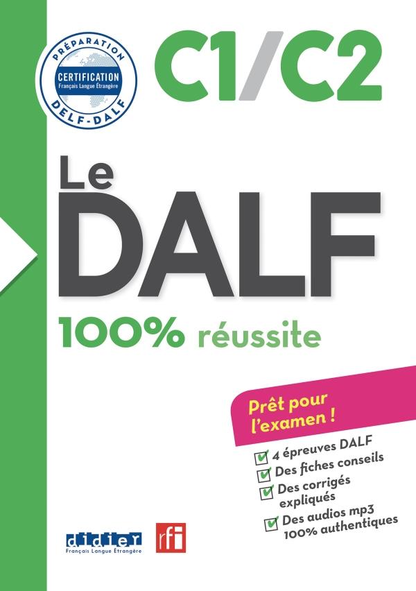 Le DALF 100% réussite  C1 /C2  Livre + CD