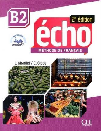 ÉCHO B2 - LIVRE DE L\'ÉLÈVE (+DVD) Учебник по френски език