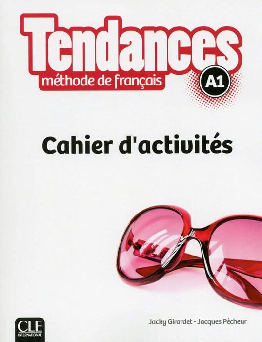 Tendances Niveau А1 - Cahier d'activités