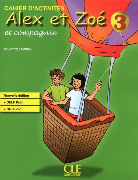 Alex et Zoé - Niveau 3 - Cahier d'activités + CD
