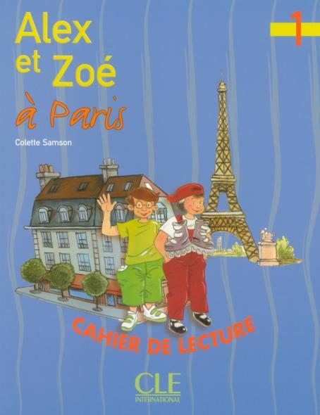 Alex et Zoé à Paris - Niveau 1 - Cahier de lecture