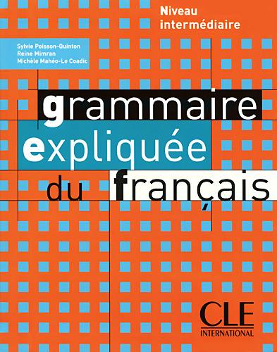 Grammaire Expliquée du Français<br>Френска граматика