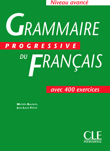 Grammaire progressive du français - aves 400 exercises<br>Френска граматика